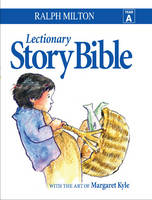 Lectionary Story Bible: Year A: Year A