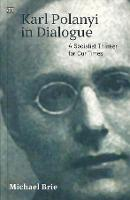 Karl Polanyi in Dialogue: A Socialist...