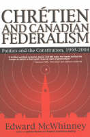 Chretien and Canadian Federalism:...