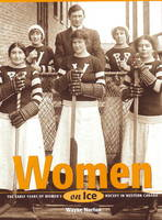 Women on Ice: The Early Years of...