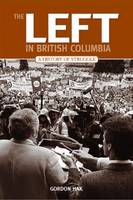 Left in British Columbia: A History ...