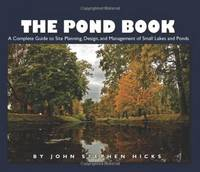The Pond Book: A Complete Guide to...