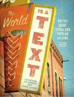 The World is a Text: Writing About...