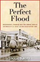 The Perfect Flood: Devastation,...