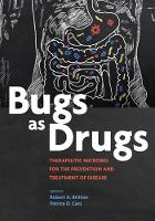Bugs as Drugs: Therapeutic Microbes...