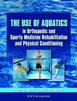 The Use of Aquatics in Orthopedic and...