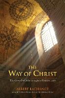 The Way of Christ: The Gospel of John...