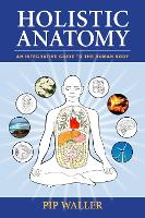 Holistic Anatomy: An Integrative ...