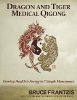 Dragon and Tiger Medical Qigong:...