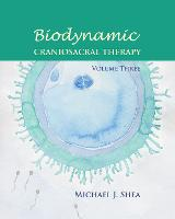 Biodynamic Craniosacral Therapy: v. 3