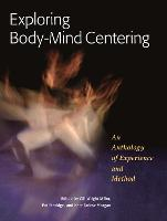 Exploring Body-Mind Centering: An...