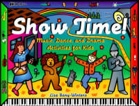 Show Time!: Music, Dance and Drama...