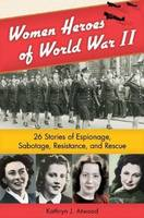 Women Heroes of World War II: 26...