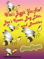 What's Buggin' You Now?: Bee's Knees,...