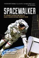 Spacewalker: My Journey in Space and...