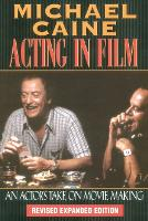Acting in Film: An Actor's Take on...