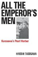 All the Emperor's Men: Kurosawa's...