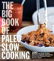 The Big Book of Paleo Slow Cooking:...