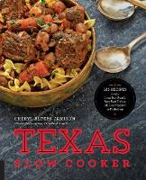 Texas Slow Cooker: 125 Recipes for ...