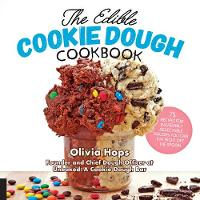 The Edible Cookie Dough Cookbook: 75...
