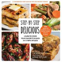 Step-By-Step Delicious: Learn to Cook...