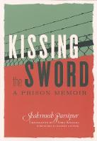 Kissing The Sword: My Prison Years in...