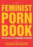 The Feminist Porn Book: The Politics...