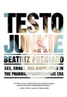 Testo Junkie: Sex, Drugs and...