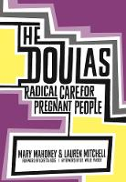 The Doulas: Radical Care for Pregnant...
