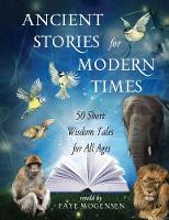 Ancient Stories for Modern Times: 50...