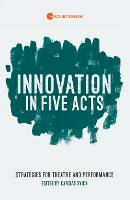 Innovation in Five Acts: Strategies...