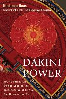 Dakini Power: Women's Wisdom for the...