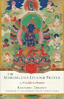 Mahamudra Lineage Prayer: A Guide to...