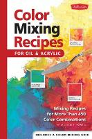 Color Mixing Recipes: Mixing Recipes...