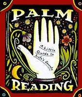 Palm Reading: A Little Guide to ...