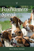 Foxhunters Speak: An Oral History of...