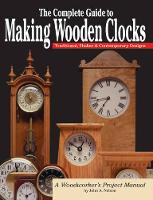 The Complete Guide to Making Wooden...