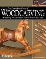The Complete Book of Woodcarving:...