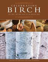Celebrating Birch: The Lore, Art and...
