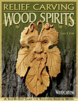 Relief Carving Wood Spirits: A...