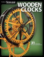 Wooden Clocks: 31 Favorite Projects...
