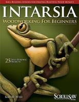 Intarsia Woodworking for Beginners:...