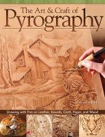 The Art & Craft of Pyrography: ...