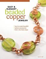 Easy & Elegant Beaded Copper Jewelry:...