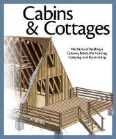 Cabins & Cottages: The Basics of...