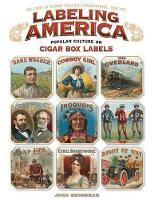 Labeling America: Cigar Box Designs ...
