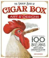 The Smokin' Book of Cigar Box Art &...
