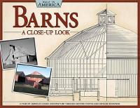 Barns: A Close-up Look: A Tour of...