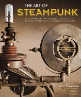 The Art of Steampunk: Extraordinary...