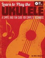 Learn to Play the Ukulele: A Simple...